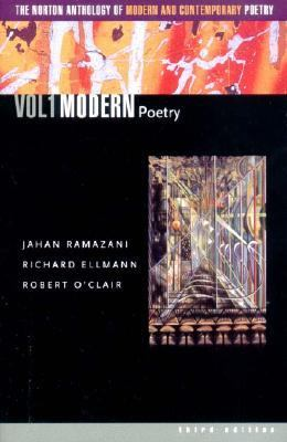 The Norton Anthology of Modern and Contemporary Poetry, Volume 1: Modern Poetry