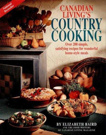 Canadian Living's Country Cooking (Over 200 Simple Satisfying Recipes for Wonder