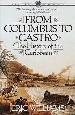 From Columbus to Castro The History of the Caribbean 1492-1969