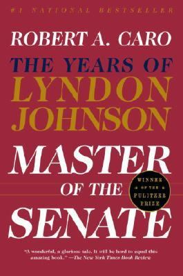 Master of the Senate The Years of Lyndon Johnson