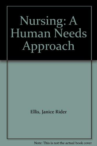 Nursing: A Human Needs Approach