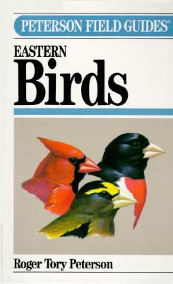 Field Guide to the Birds A Completely New Guide to All the Birds of Eastern and Central North America