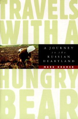 Travels with a Hungry Bear: A Journey to the Russian Heartland