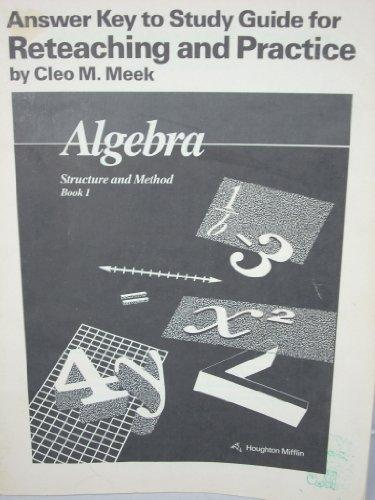 Answer Key to Study Guide for Reteaching and Practice- Algebra: Structure and Method, Book 1
