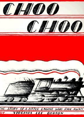 Choo Choo The Story of a Little Engine Who Ran Away