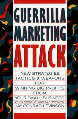 Guerrilla Marketing Attack New Strategies, Tactics, and Weapons for Winning Big Profits for Your Small Business - Levinson, Jay Conrad pdf epub
