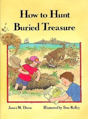 How to Hunt Buried Treasure - James M. Deem - Hardcover