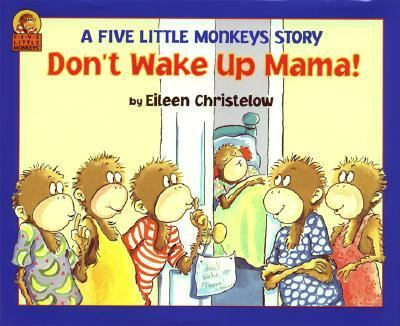 Don't Wake Up Mama! Another Five Little Monkeys Story