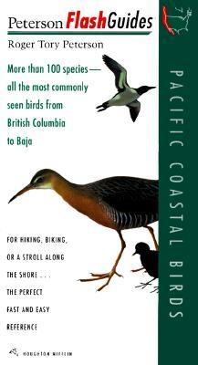 Pacific Coastal Birds: More Than 100 Species - All the Most Commonly Seen Birds from British Columbia to Baja