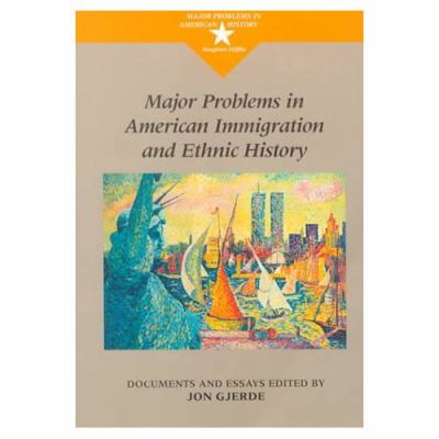 Major Problems in American Immigration and Ethnic History