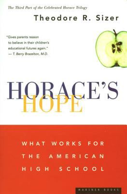Horace's Hope What Works for the American High School