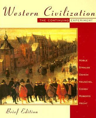 Western Civilization The Continuing Experiment Brief Edition- Complete