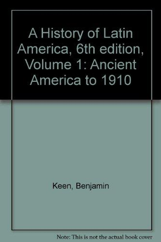 A History of Latin America, 6th edition, Volume 1: Ancient America to 1910