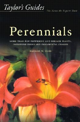 Taylor's Guide to Perennials More Than 600 Flowering and Foliage Plants, Including Ferns and Ornamental Grasses