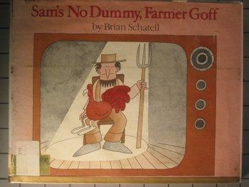 Sam's No Dummy, Farmer Goff