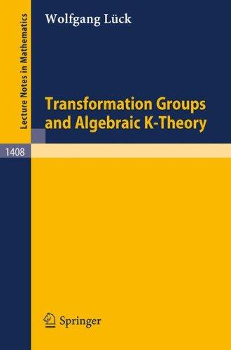Transformation Groups and Algebraic K-Theory (Lecture Notes in Mathematics / Mathematica Gottingensis  (closed))