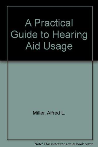 A Practical Guide to Hearing Aid Usage