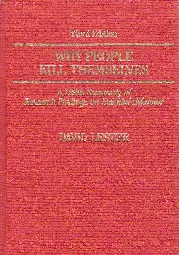 Why People Kill Themselves: A 1990's Summary of Research Findings on Suicidal Behavior