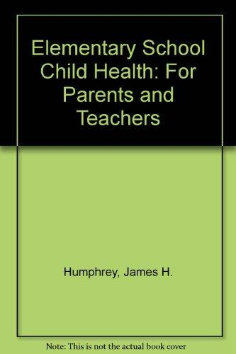 Elementary School Child Health: For Parents and Teachers