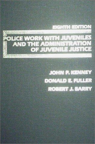 Police Work With Juveniles and the Administration of Juvenile Justice