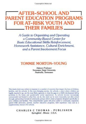 After-School and Parent Education Programs for At-Risk Youth and Their Families: A Guide to Organizing and Operating a Community-Based Center for ... Homework Assistance, Cultural Enrichment, and