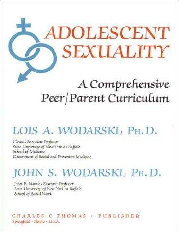 Adolescent Sexuality: A Comprehensive Peer/Parent Curriculum