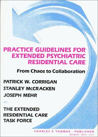 Practice Guidelines for Extended Psychiatric Residential Care: From Chaos to Collaboration