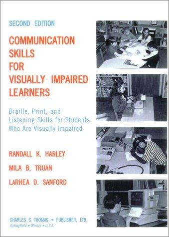 Communication Skills for Visually Impaired Learners: Braille, Print, and Listening Skills for Students Who Are Visually Impaired