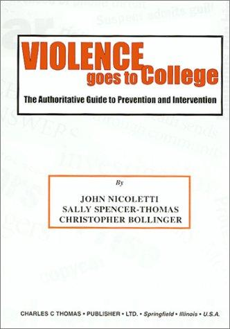 Violence Goes to College: The Authoritative Guide to Prevention and Intervention