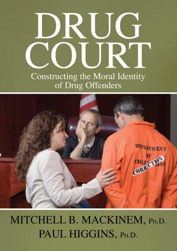 Drug Court: Constructing the Moral Identity of Drug Offenders