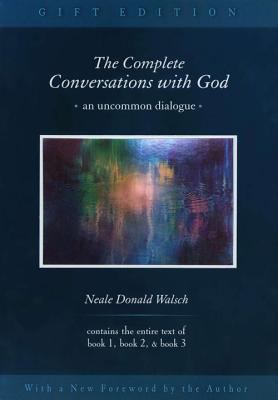 Complete Conversations With God An Uncommon Dialogue