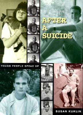 After a Suicide: Young People Speak Up - Susan Kuklin - Hardcover