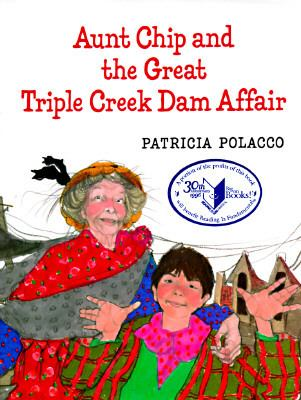 Aunt Chip and the Great Triple Creek Dam Affair