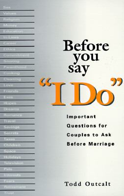 "Before You Say ""I Do Important Questions for Couples to Ask Before Marriage"