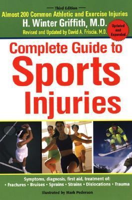 Complete Guide to Sports Injuries How to Treat - Fractures, Bruises, Sprains, Strains, Dislocations, Head Injuries