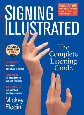 Signing Illustrated The Complete Learning Guide