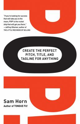 Pop!: Create the Perfect Pitch, Title, and Tagline for Anything - Horn, Sam pdf epub
