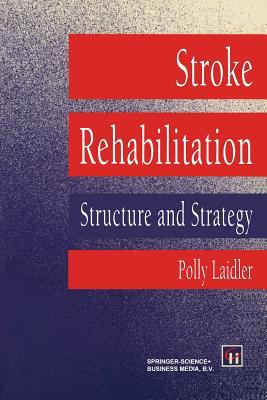 Stroke Rehabilitation: Structure and Strategy