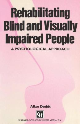 Rehabilitating Blind and Visually Impaired People: A Psychological Approach
