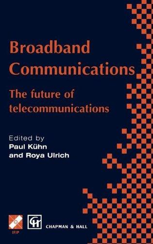 Broadband Communications: The future of telecommunications (IFIP Advances in Information and Communication Technology)
