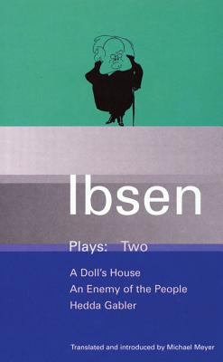 Ibsen's Plays, Volume 2: A Doll's House, An Enemy of the People, Hedda Gabler