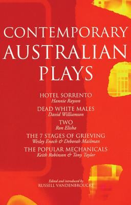Contemporary Australian Plays Hotel Sorrento/Dead White Males/Tow/the 7 Stages of Grieving/the Popular Mechanicals