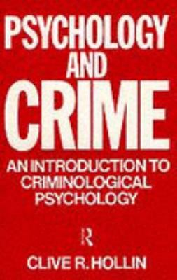 Psychology and Crime An Introduction to Criminological Psychology