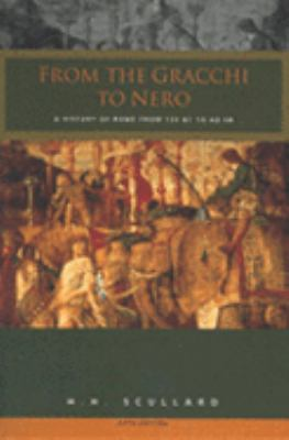 From the Gracchi to Nero A History of Rome from 133 B.C. to A.D. 68