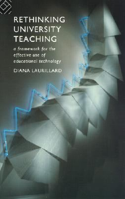 Rethinking University Teaching A Framework for the Effective Use of Educational Technology
