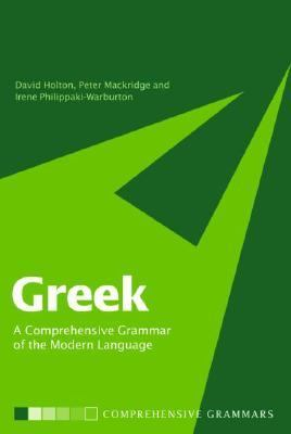 Greek A Comprehensive Grammar of the Modern Language