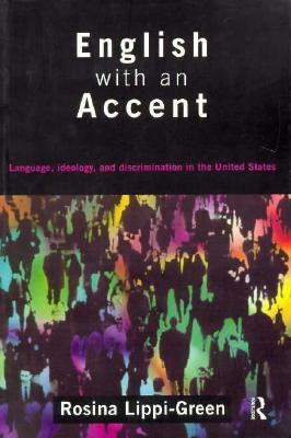 English With an Accent :Standard Language Ideology and Language Attitudes Language, Ideology, and Discrimination in the United States