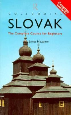 Colloquial Slovak The Complete Course for Beginners