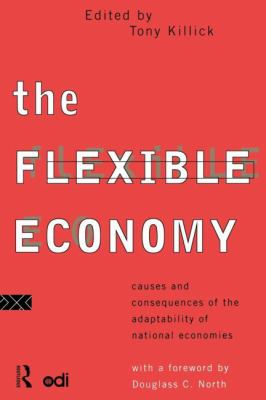 Flexible Economy Causes and Consequences of the Adaptability of National Economies