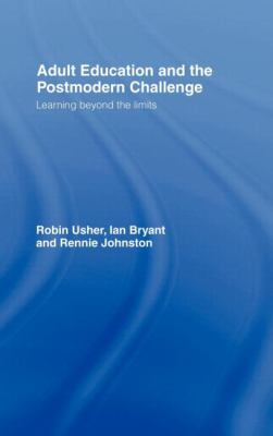 Adult Education and the Postmodern Challenge Learning Beyond the Limits
